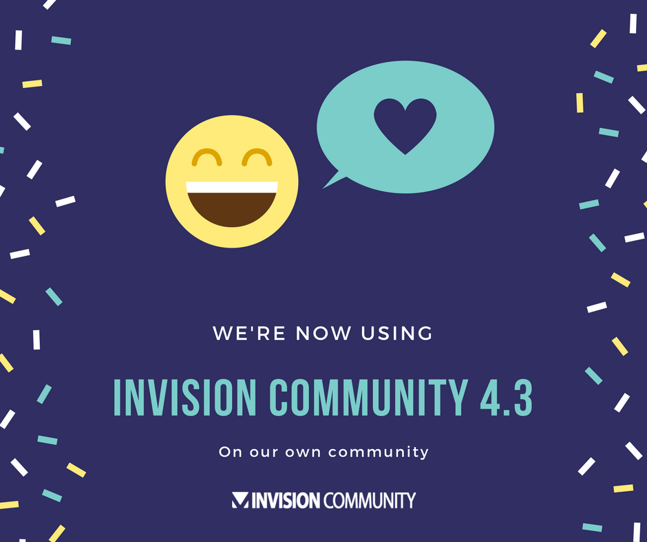 We're now using Invision Community 4.3!